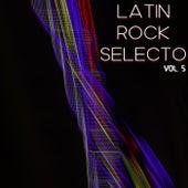 Latin Rock Selecto Vol. 5 de Various Artists