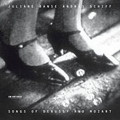 Songs Of Debussy And Mozart von Juliane Banse