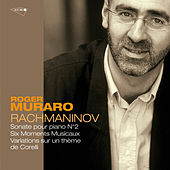 Rachmaninoff: Sonate No.2 Op.36; Moments musicaux by Roger Muraro