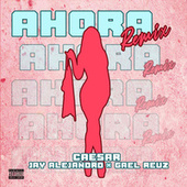 Ahora (Remix) by Caesar