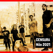 Censura Não 2021 by Asfixia Social