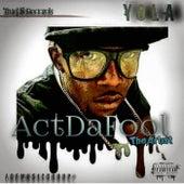 YOLA von Actdafool the Artist