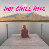 Hot Chill Hits by Various Artists
