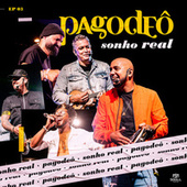 Sonho Real EP 3 by Pagodeô