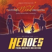 Heroes: Facing Adversity and Destiny by Gustavus Wind Orchestra