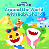 Around the World with Baby Shark (Part 1-2) by Pinkfong