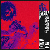 You and I by Pasha