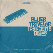 Funky Bitch / Ball and Chain by Blues Traveler