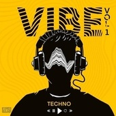 Vibe Techno, Vol. 1 by Various Artists