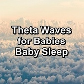 Theta Waves for Babies Baby Sleep by White Noise Meditation (1)