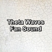 Theta Waves Fan Sound by White Noise Pink Noise