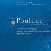 Poulenc: La musique de chambre von Orchestre Philharmonique de Radio France