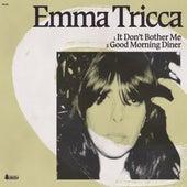 It Don't Bother Me / Good Morning Diner von Emma Tricca