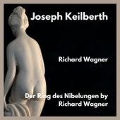 Der Ring des Nibelungen by Richard Wagner by Joseph Keilberth