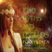 Irish Myths and Legends for Children by David Murphy