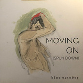 Moving on (Spun Down) by Blue October
