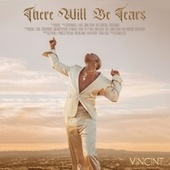 There Will Be Tears by Vincint