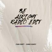 Be Alright (Radio Edit) de Evan Craft