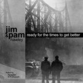Ready for the Times to Get Better by Jim Hawley