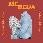 Me Beija by Mateus Menezes