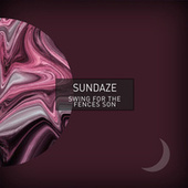 swing for the fences, son by Sundaze