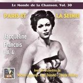 Le monde de la chanson, Vol. 30: Jacqueline François, Vol. 4 – Paris et la Seine! de Jacqueline François