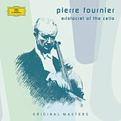 Pierre Fournier - Aristocrat of the Cello von Pierre Fournier