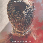 SINNER GET READY by Lingua Ignota