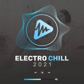 Electro Chill 2021 von Various Artists