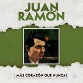 ¡Más Corazón Que Nunca! de Juan Ramón