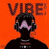 Vibe Techno, Vol. 2 by Various Artists