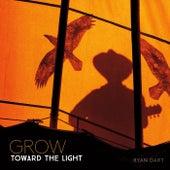 Grow Toward the Light by Ryan Dart