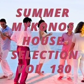 Summer Mikonos House Selection Vol.180 by Various Artists