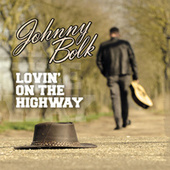 Lovin on the Highway de Johnny Bolk