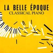 La belle époque: Classical Piano de Various Artists