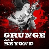 Grunge and Beyond by Various Artists