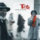 L'air de rien (Legacy Edition) de Tété