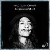 Les copains d'abord de Magali Michaut