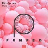 Make Ya Jump by Rick James
