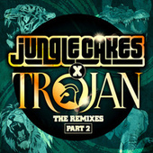 Jungle Cakes x Trojan - The Remixes Part 2 by Various Artists