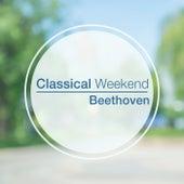 Classical Weekend: Beethoven von Ludwig van Beethoven