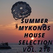 Summer Mikonos House Selection Vol.216 by Various Artists