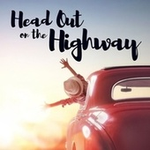 Head Out On the Highway by Various Artists