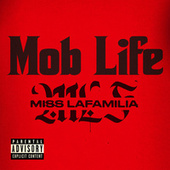 Mob Life by Miss Lafamilia