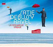 Satie Debussy Ravel : La Nouvelle Vague de Various Artists