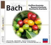 J. S. Bach: Kaffee-Kantate, Bauern-Kantate, Hochzeits-Kantate von Various Artists