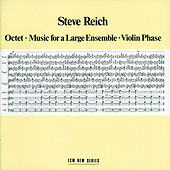 Octet - Music For A Large Ensemble - Violin Phase by Steve Reich
