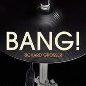 Bang! de Richard Grosser