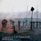 Circumstances of the Present World by Fabien Polair