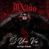Si Una Vez (El Rockero) de Ill Nino